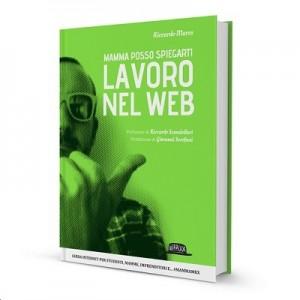 copertina libro Mamma posso spiegarti Lavoro nel web
