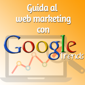 guida web marketing google trends