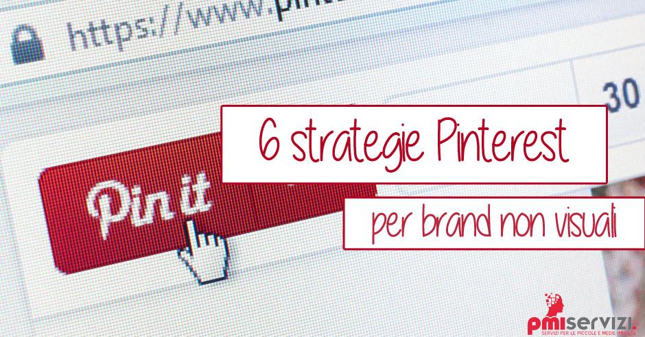 Strategie di Pinterest marketing per brand non visuali